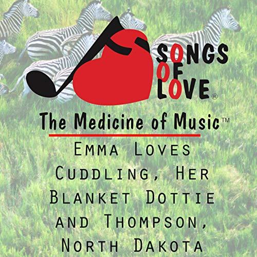 Emma Loves Cuddling, Her Blanket Dottie and Thompson, North D