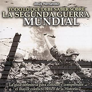 Todo lo que debe saber sobre la Segunda Guerra Mundial audiobook cover art