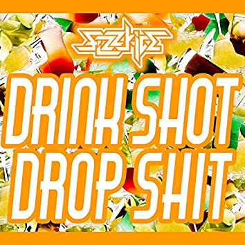 Drink Shot / Drop Shit
