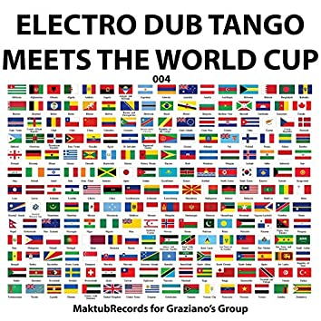Electro Dub Tango Meets The World Cup