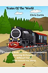 Trains Of The World: A colouring book for train lovers everywhere. Paperback