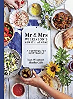 Mr & Mrs Wilkinson's How it is at Home: A Cookbook for Every Family