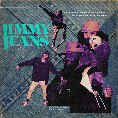 Jimmy Jeans (feat. Nuddie Piper, Halftime Huey, Wes Walker & Fatt Da Barber) [Explicit]