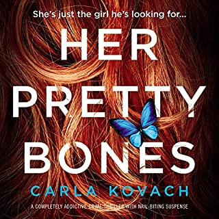 Her Pretty Bones: A completely addictive crime thriller with nail-biting suspense audiobook cover art