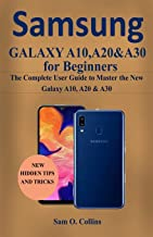 Samsung Galaxy A10, A20 & A30 for Beginners: The Complete User Guide to Master the New Galaxy A10, A20 & A30