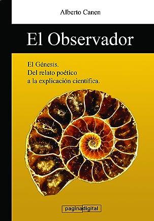 El observador - La clave detras del relato de la Creacion