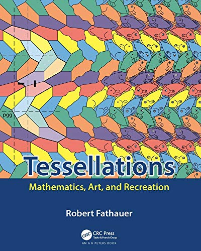 Compare Textbook Prices for Tessellations: Mathematics, Art, and Recreation AK Peters/CRC Recreational Mathematics Series 1 Edition ISBN 9780367185961 by Fathauer, Robert