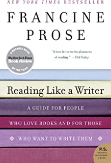 Reading Like a Writer: A Guide for People Who Loves Books and for Those Who Want to Write Them