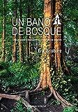 Un baño de bosque: Una guía para descubrir el poder de los árboles (Libros Singulares (LS))