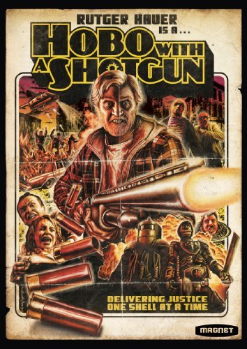 Hobo With a Shotgun by Rutger Hauer