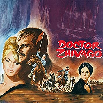 """Doctor Zhivago Soundtrack Suite: Main Title / Komarovsky with Lara in the Hotel / After Deserters Killed the Colonel / Lara Says Goodbye to Yuri / Intermission / Tonya and Yuri Arrive at Varykino / On a Yuriatin Street / Yuri Is Taken Prisoner by the Red (From """"Doctor Zhivago"""")"""