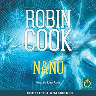 Nano                   Written by:                                                                                                                                 Robin Cook                               Narrated by:                                                                                                                                 Liza Ross                      Length: 13 hrs and 46 mins     2 ratings     Overall 4.5