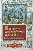 Los mejores cuentos medievales anglo-latinos (Cuentos, Mitos y Leyendas)