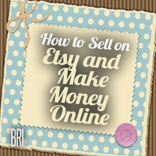 How to Sell on Etsy and Make Money Online (How to Make Money Online) cover art