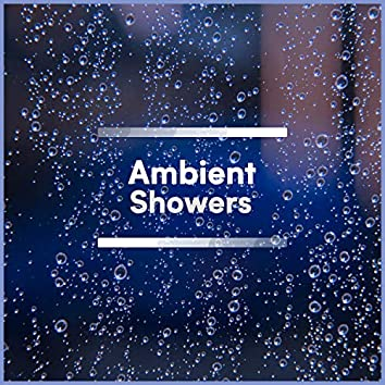 Ambient Showers: Rain Recordings from the Woods