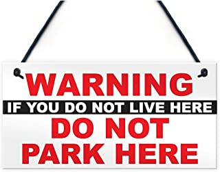 MAIYUAN Plaques & Signs - Warning If You Do Not Live Here Park Polite Notice Residents Parking Sign -Humor Might Sense Warning Your Sign