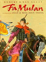 Fa Mulan by Robert D. San Souci, illustrated by Jean & Mou-Sien Tseng