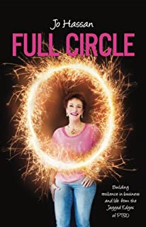 Full Circle: Building Resilience in Business and Life from the Jagged Edges of PTSD