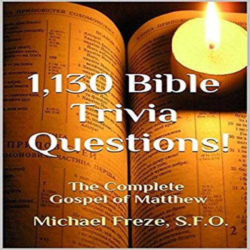 1,130 Bible Trivia Questions!: The Complete Gospel of Matthew audiobook cover art