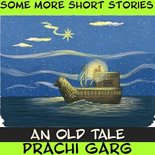 An Old Tale                   By:                                                                                                                                 Prachi Garg                               Narrated by:                                                                                                                                 John Hawkes                      Length: 6 mins     Not rated yet     Overall 0.0