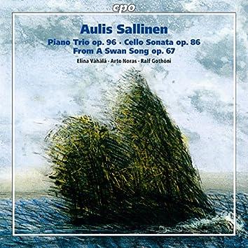 Sallinen: Piano Trio, Op. 96, Cello Sonata, Op. 86 & From a Swan Song, Op. 67