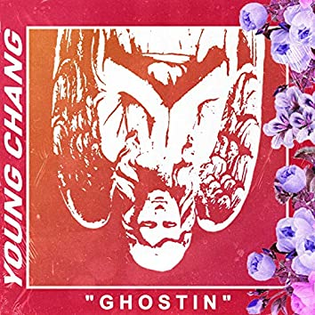 """Ghostin"""