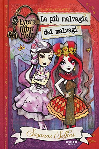 La più malvagia dei malvagi. Ever After High