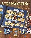 Scrapbooking : Mettez en scène vos photos (Savoir créer)