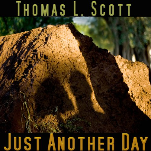 Just Another Day                   De :                                                                                                                                 Thomas L. Scott                               Lu par :                                                                                                                                 Jason Sullivan                      Durée : 37 min     Pas de notations     Global 0,0
