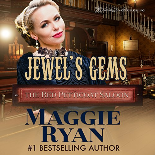 Jewel's Gems     The Red Petticoat Saloon              By:                                                                                                                                 Maggie Ryan                               Narrated by:                                                                                                                                 Logan McAllister                      Length: 7 hrs and 58 mins     27 ratings     Overall 3.9