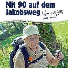Mit 90 auf dem Jakobsweg: Wenn nicht jetzt, wann dann?