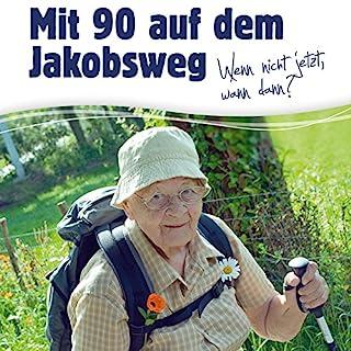 Mit 90 auf dem Jakobsweg: Wenn nicht jetzt, wann dann? Titelbild