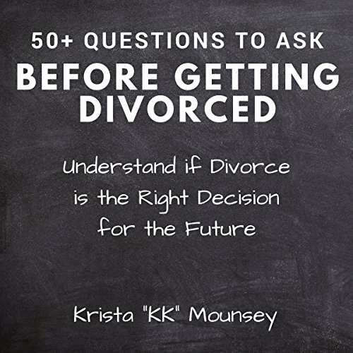 50+ Questions to Ask Before Getting Divorced audiobook cover art