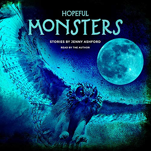 Hopeful Monsters audiobook cover art