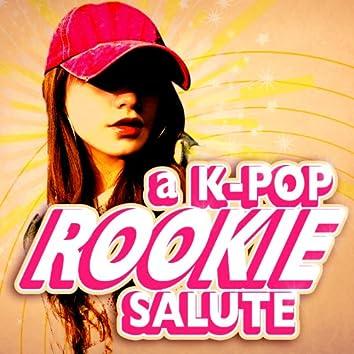 A K-Pop Rookie Salute