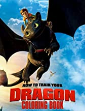 How To Train Your Dragon Coloring Book: Ready-To-Color Dragon Illustrations For Kids And Adults