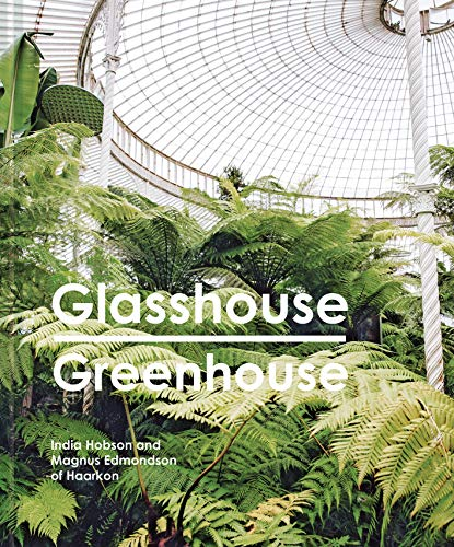 Glasshouse Greenhouse: Haarkon\'s world tour of amazing botanical spaces (English Edition)