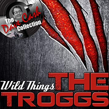 Wild Things - [The Dave Cash Collection]