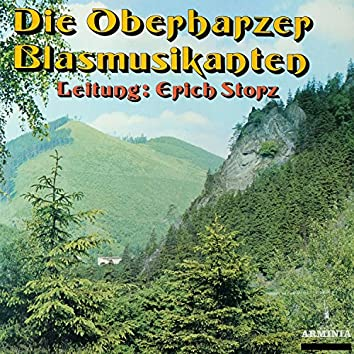 Die Oberharzer Blasmusikanten - Leitung: Erich Storz