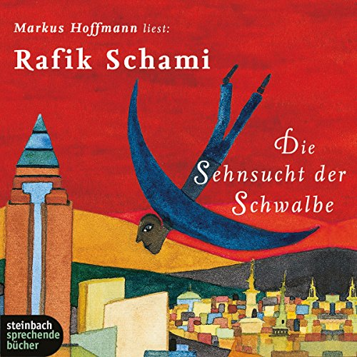 Die Sehnsucht der Schwalbe                   By:                                                                                                                                 Rafik Schami                               Narrated by:                                                                                                                                 Markus Hoffmann,                                                                                        Rafik Schami                      Length: 8 hrs and 33 mins     Not rated yet     Overall 0.0