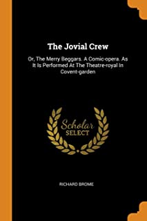 The Jovial Crew: Or, The Merry Beggars. A Comic-opera. As It Is Performed At The Theatre-royal In Covent-garden