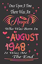 Once Upon A Time There was an Angel Who Was Born In August 1948 It Was Me the end: 73rd birthday gift for women born in Au...