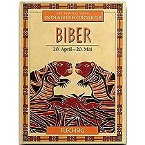 Indianerhoroskop: Biber - 20. April-20. Mai