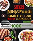 Ninja Foodi Smart XL Grill Keto Cookbook: 1000 Days Low-Carb Keto Healthy Recipes for Beginners and Advanced Users (English Edition)