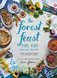 The Forest Feast for Kids by Erin Gleeson (2016-02-16) - Erin Gleeson