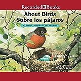 About Birds [Sobre los pajaros]: A Guide for Children [Una guía para niños]