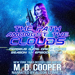 Perseus Gate Season 1 - Episodes 4-6: The Path Amongst the Clouds     Perseus Gate Collection, Book 2              By:                                                                                                                                 M. D. Cooper                               Narrated by:                                                                                                                                 Alison Stinnett                      Length: 11 hrs and 5 mins     Not rated yet     Overall 0.0