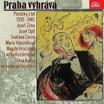 Praha Vyhrává (Písničky Z Let 1935-1945)