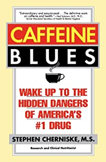 Caffeine Blues: Wake up to the Hidden Dangers of America's #: Wake Up to the Hidden Dangers of America's #1 Drug
