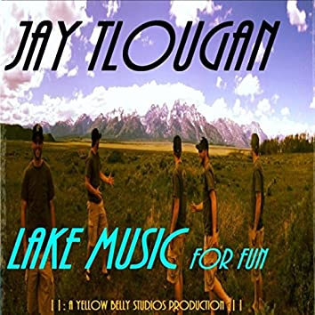 Lake Music for Fun